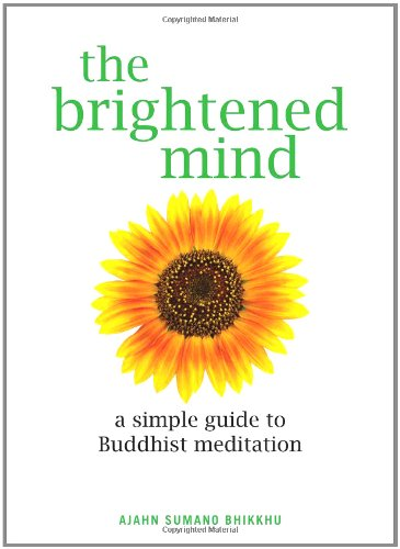 The Brightened Mind: A Simple Guide to Buddhist Meditation 9780835608992