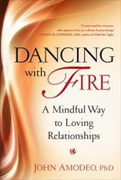 Dancing with Fire: A Mindful Way to Loving Relationships 20568228