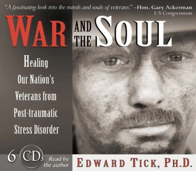War and the Soul: Healing Our Nation's Veterans from Post-Traumatic Stress Disorder 9780835620130