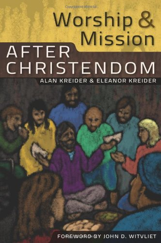 Worship and Mission After Christendom