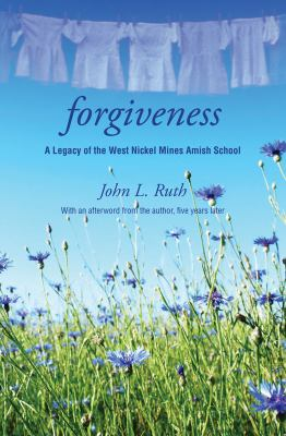 Forgiveness: A Legacy of the West Nickel Mines Amish School 9780836195736