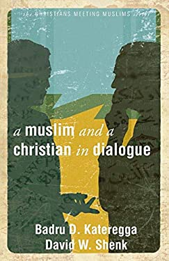 A Muslim and a Christian in Dialogue 9780836196191