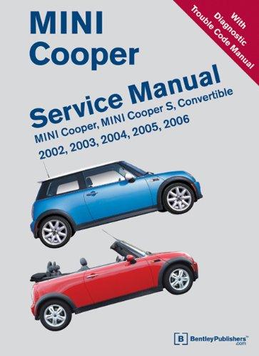 Mini Cooper Service Manual 2002, 2003, 2004, 2005, 2006: Mini Cooper, Mini Cooper S, Convertible 9780837616391