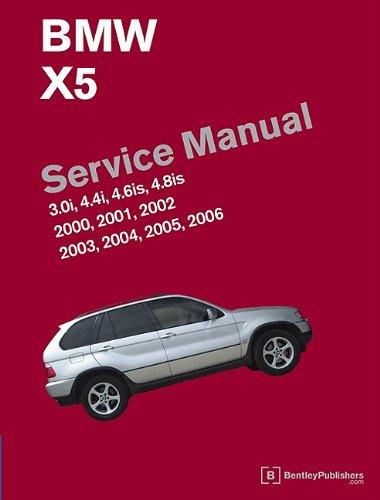 BMW X5 (E53) Service Manual: 2000, 2001, 2002, 2003, 2004, 2005, 2006: 3.0i, 4.4i, 4.6is, 4.8is 9780837616438