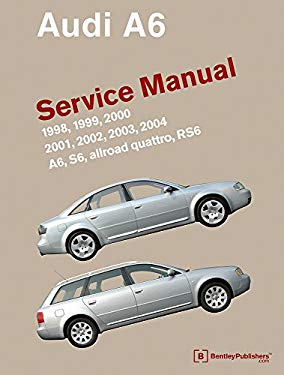 Audi A6 (C5) Service Manual: 1998, 1999, 2000, 2001, 2002, 2003, 2004: A6, Allroad Quattro, S6, Rs6 9780837616704