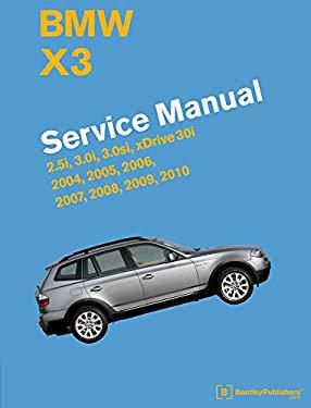 BMW X3 (E83) Service Manual: 2004, 2005, 2006, 2007, 2008, 2009, 2010
