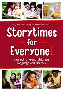 Storytimes for Everyone!: Developing Young Children's Language and Literacy 9780838911693