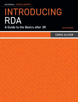 Introducing RDA: A Guide To The Basics After 3R (ALA Special Report)