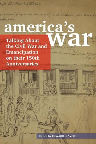 America's War: Talking about the Civil War and Emancipation on Their 150th Anniversaries 9780838985809