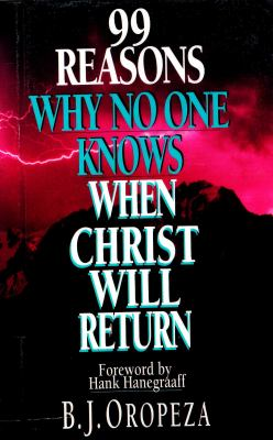 99 Reasons Why No One Knows When Christ Will Return 9780830816361