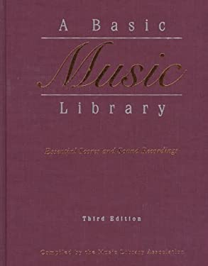 A Basic Music Library: Essential Scores and Sound Recordings 9780838934616