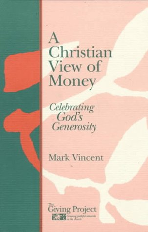 A Christian View of Money: Celebrating God's Generosity 9780836194517