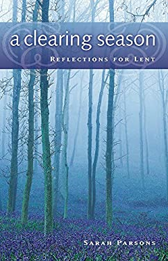 A Clearing Season: Reflections for Lent 9780835898171