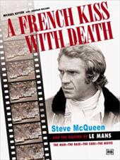 A French Kiss with Death: Steve McQueen and the Making of Le Mans 3666292