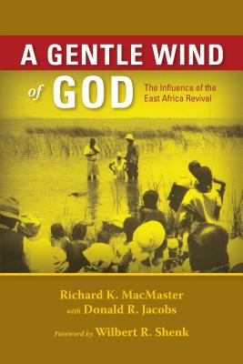 A Gentle Wind of God: The Influence of the East Africa Revival 9780836193183