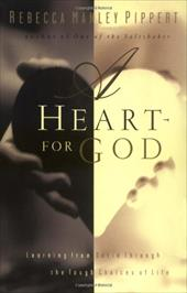 A Heart for God: Learning from David Through the Tough Choices of Life