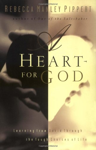 A Heart for God: Learning from David Through the Tough Choices of Life 9780830823413