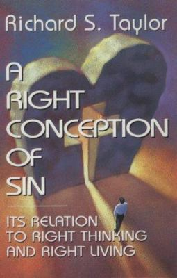 A Right Conception of Sin: Its Relation to Right Thinking and Right Living 9780834101395