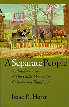 A Separate People: An Insider's View of Old Order Mennonite Customs and Traditions 9780836191226