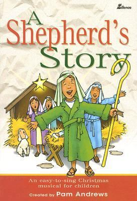 A Shepherd's Story: An Easy-To-Sing Christmas Musical for Children 9780834173668