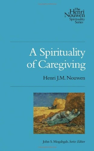 A Spirituality of Caregiving 9780835810456