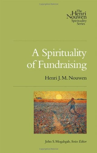 A Spirituality of Fundraising 9780835810449