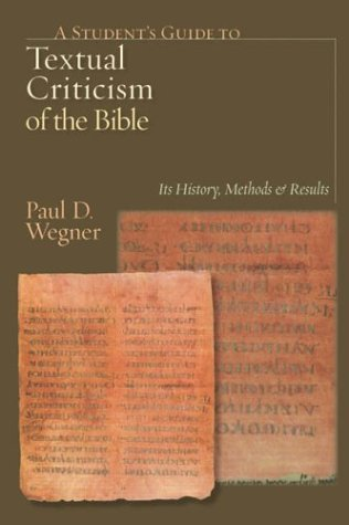 A Student's Guide to Textual Criticism of the Bible: Its History, Methods & Results 9780830827312