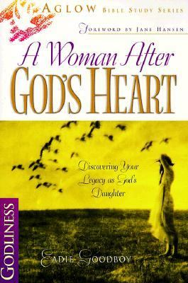 A Woman After God's Heart: Discovering Your Legacy as God's Daughter 9780830724130