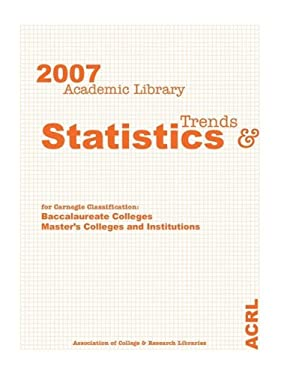 Academic Library Trends & Statistics for Carnegie Classification: Baccalaureate Colleges, Master's Colleges and Institutions 9780838984949