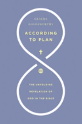 According to Plan: The Unfolding Revelation of God in the Bible 9780830826964