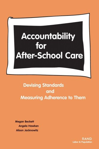 Accountability for After-School Care: Devising Standards and Measuring Adherence to Them 9780833030726