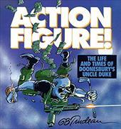 Action Figure!: The Adventures of Doonesbury's Uncle Duke 3644047