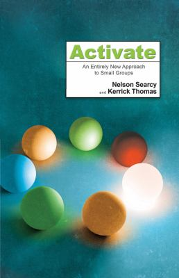 Activate: An Entirely New Approach to Small Groups 9780830745661
