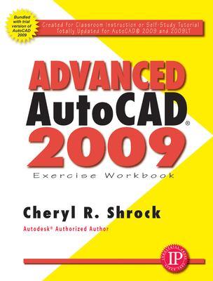 Advanced AutoCAD 2009 Exercise Workbook 9780831133603