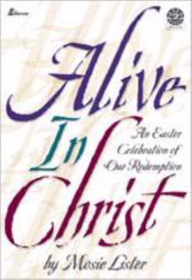 Alive in Christ: An Easter Celebration of Our Redemption 9780834173156