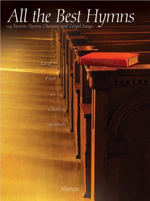 All the Best Hymns: 124 Favorite Hymns, Choruses, & Gospel Songs 9780834195844