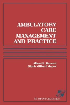 Ambulatory Care Management & Practice 9780834203136