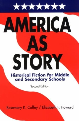 America as Story: Historical Fiction for Middle and Secondary Schools 9780838907023