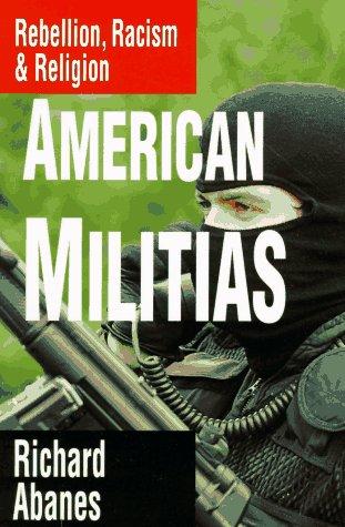 American Militias: Rebellion, Racism & Religion 9780830813681