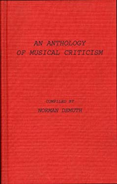 An Anthology of Musical Criticism 9780837155760