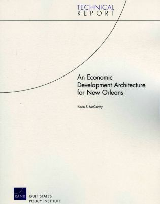 An Economic Development Architecture for New Orleans 9780833043245