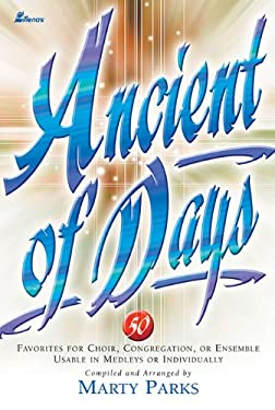 Ancient of Days: 50 Favorites for Choir, Congregation, or Ensemble Usable in Medleys or Individually 9780834171480