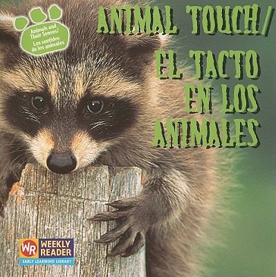 Animal Touch/El Tacto En Los Animales 9780836848243