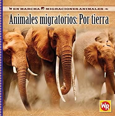 Animales Migratorios: Por Tierra 9780836884289