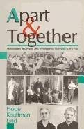 Apart and Together: Mennonites in Oregon and Neighboring States, 1876-1976 9780836131062
