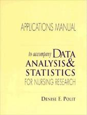 Data Analysis and Statistics for Nursing Research -Application Manual -  Denise Polit, Paperback