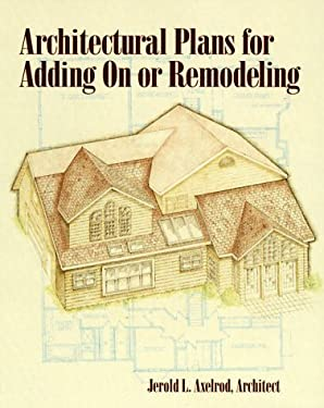 Architectural Plans for Adding on or Remodeling 9780830639298