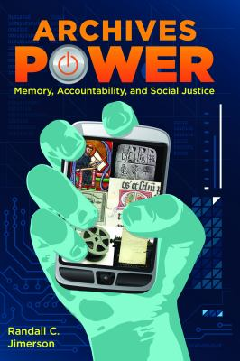 Archives Power: Memory, Accountability, and Social Justice 9780838910610