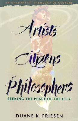 Artists, Citizens, Philosophers: Seeking the Peace of the City 9780836191394