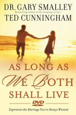 As Long as We Both Shall Live: Experiencing the Marriage You've Always Wanted 9780830752379